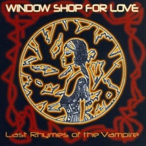 album Last Rhymes of the Vampire - Window Shop For Love