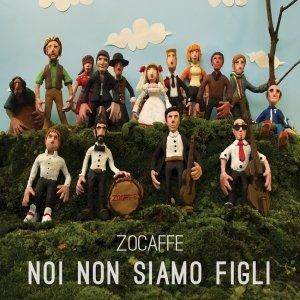 album Noi non siamo figli - Zocaffe