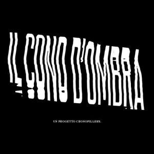 album Il Cono d'Ombra - Cronofillers