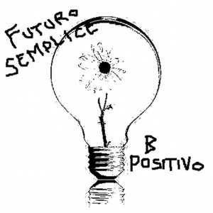 album Futuro Semplice - B Positivo