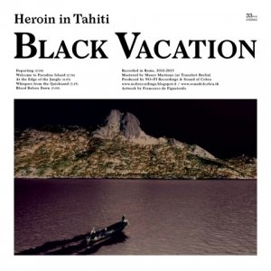 album Black Vacation - Heroin In Tahiti