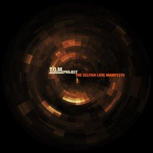 album The Selfish Love Manifesto - T.O.M. Project