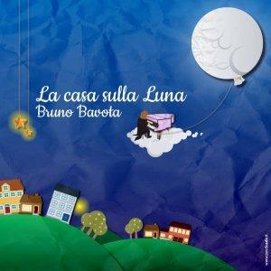 album La casa sulla Luna - Bruno Bavota