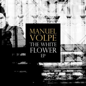 album The White Flower EP - Manuel Volpe