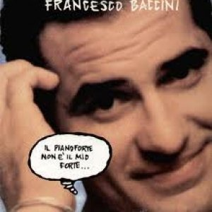 album Il pianoforte non è il mio forte - Francesco Baccini