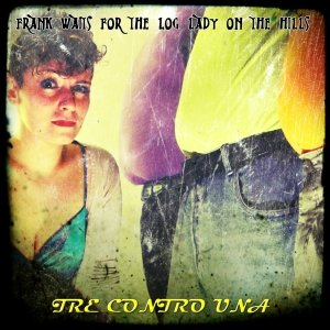 album TRE CONTRO UNA - Frank waits for the Log Lady on the hills