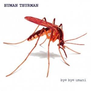 album Bye Bye Umani - Human Thurman
