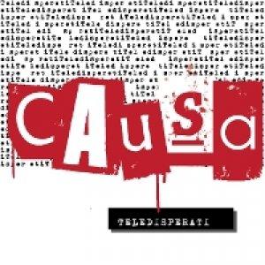 album Teledisperati - Causa