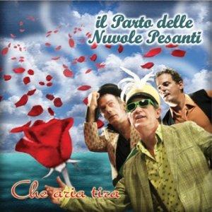 album Che Aria Tira - Il Parto delle Nuvole Pesanti