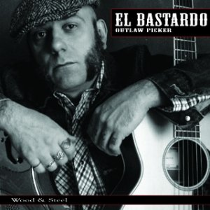 album Wood & Steel - El Bastardo