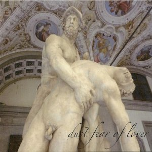 album dust fear of lover - Dust Fear Of Lover