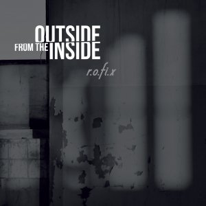 album Outside from the Inside - r.o.fi.x
