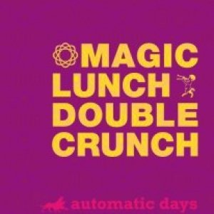 album Automatic days - magic lunch double crunch