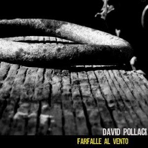 album Singolo - Farfalle al vento - David Pollaci