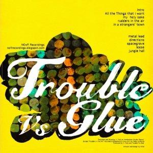 album Die Trauerweide - Trouble Vs Glue
