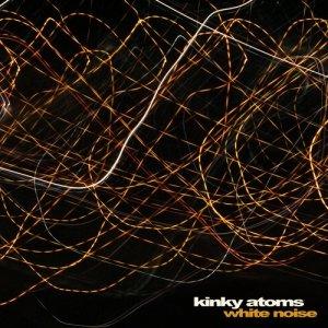 album White Noise - Kinky Atoms
