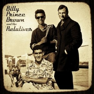 album Billy Prince Brown and The Relatives - Billy Prince Brown and The Relatives