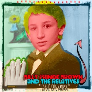 album Cane che Morde - Billy Prince Brown and The Relatives