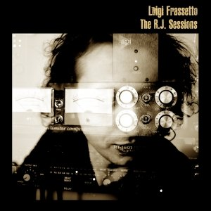 album The R.J. Sessions - Luigi Frassetto