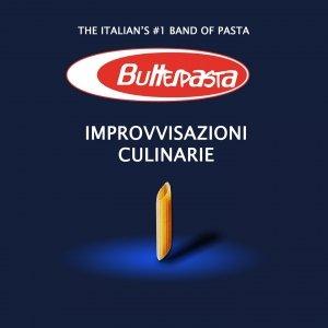 album Improvvisazioni culinarie - Butter Pasta