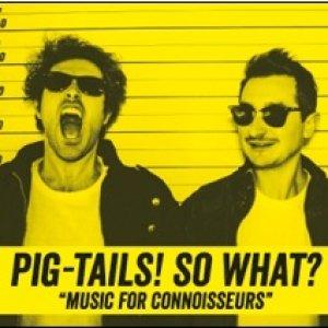 album SO WHAT? - Pig Tails
