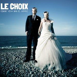 album Finchè Vita Non Ci Separi - Le Choix