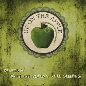 album Dreaming while the World's still Sleeping - Up On The Apple