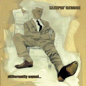 album differently equal - Sleepin' George