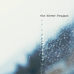 album The River Project - The River Project