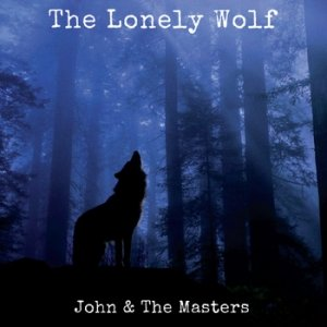 album The Lonely Wolf - John & The Masters