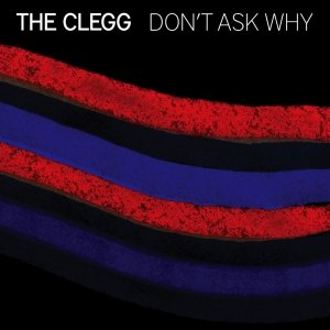 album Don't Ask Why - The Clegg