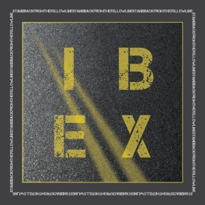 album IBEX - Stand Back From The Yellow Line