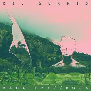 album Bandiera // Rosa - Del Quanto