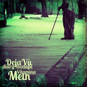 album VITAMINA METH - DEJA-VU' DIARY MIXTAPE - Cool Down Recordz Release