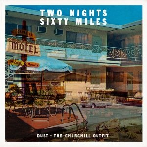 album Two Nights, Sixty Miles - DUST