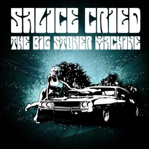 album Salice Cried the big stoner machine - The big stoner machine - Salice Cried the big stoner machine