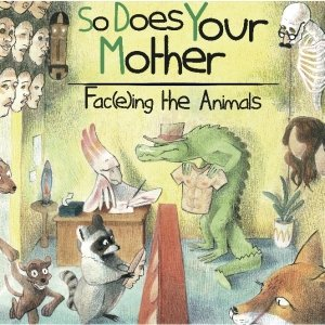 album Fac(e)ing The Animals - So Does Your Mother