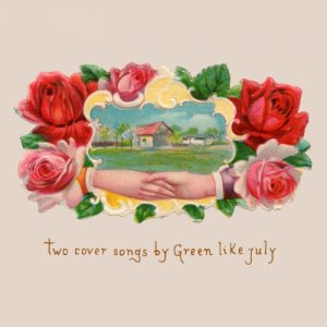 album Two Cover Songs by Green Like July - Green like july