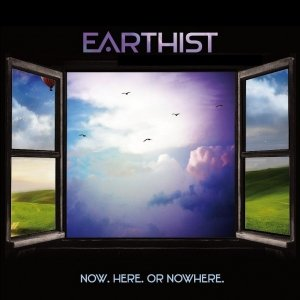album Now. Here. Or Nowhere. - EARTHIST