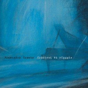 album FrAzioni di Viaggio - Francesco Trento