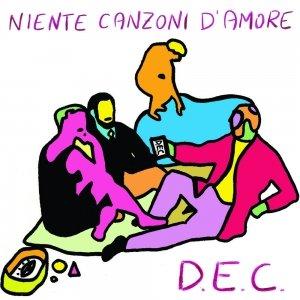 album Niente canzoni d'amore - D.E.C.
