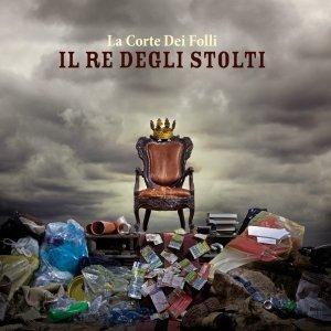 album IL RE degli STOLTI - La Corte Dei Folli