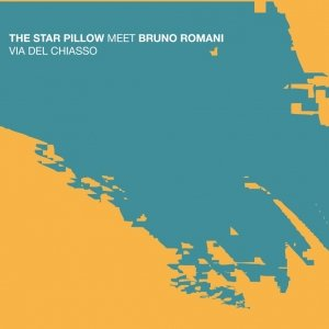 album The Star Pillow meet Bruno Romani Via del Chiasso - The Star Pillow