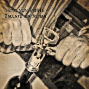 album Ballate per Astemi EP - Irma Non Esiste