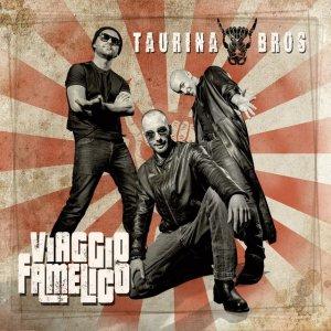 album Viaggio Famelico - Taurina Bros
