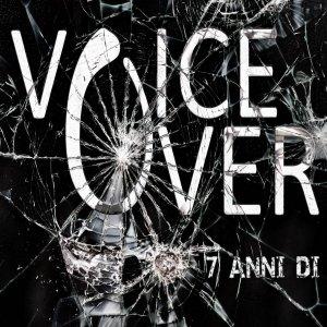 album 7 Anni Di - Voice Over