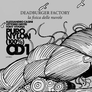 album La fisica delle nuvole - CD1 - Puro Nylon (100%) - Deadburger