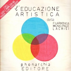album L' Educazione Artistica - Filarmonica Municipale LaCrisi