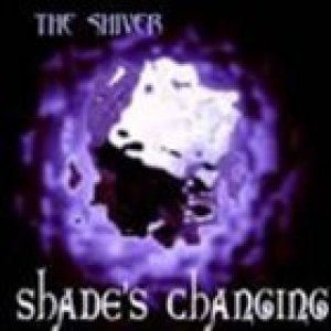 album Shade's Changing - The Shiver