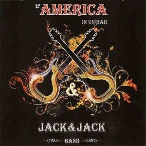 album L'America in un bar - Jack & Jack Band